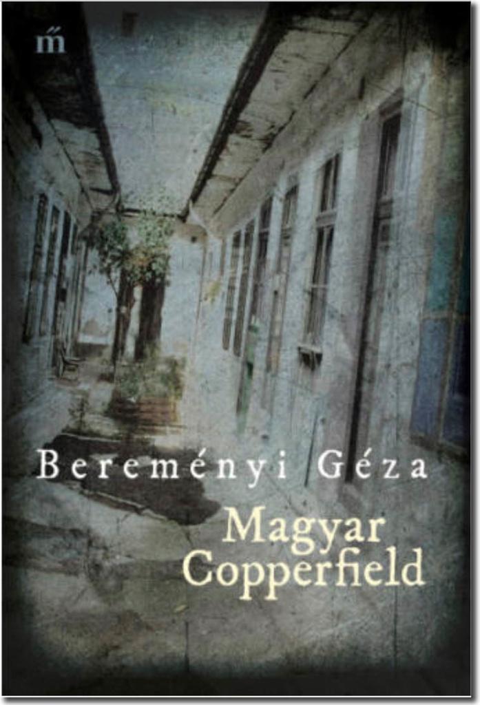 Magyar Copperfield - Bereményi Géza