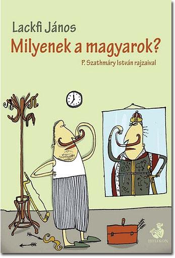 Lackfi János, Milyenek a magyarok?, Karcolatok